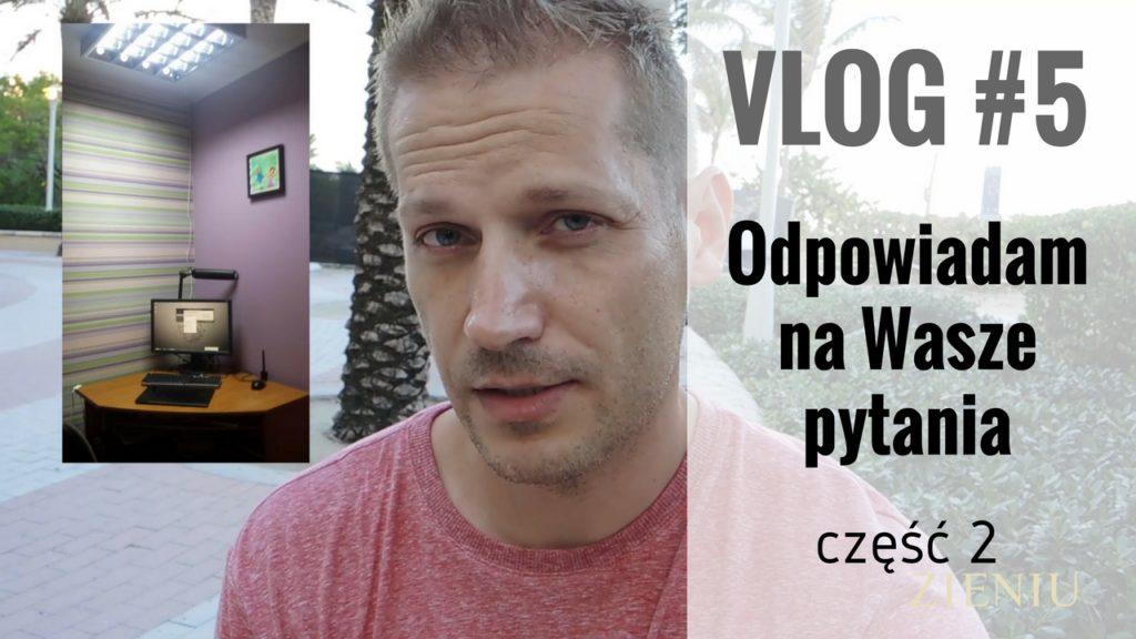 VLOG 5 odpowiadam na pytania 2