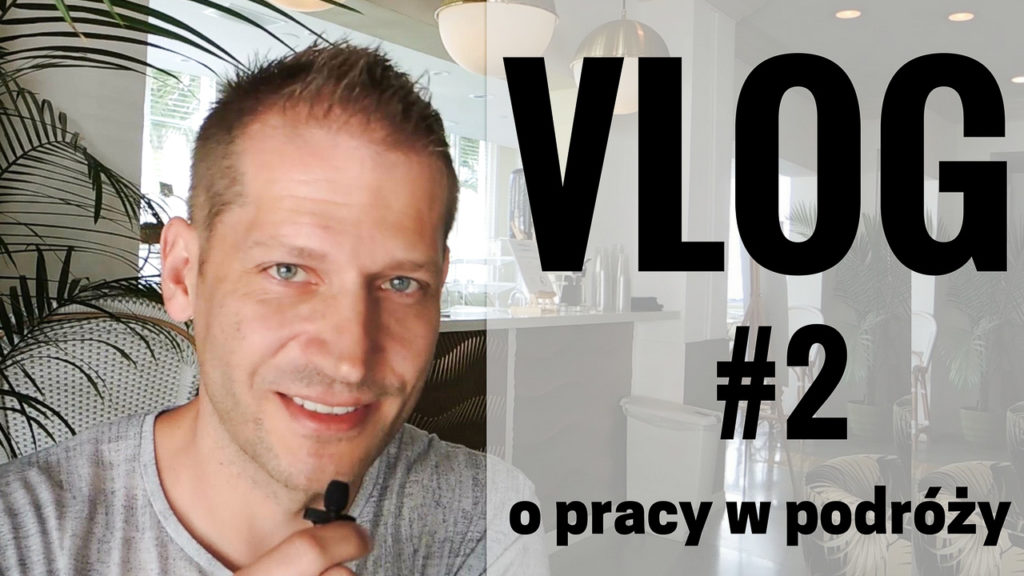 VLOG2 o pracy w podróży-2